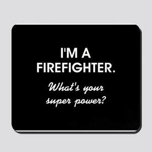 I'M A FIREFIGHTER Mousepad
