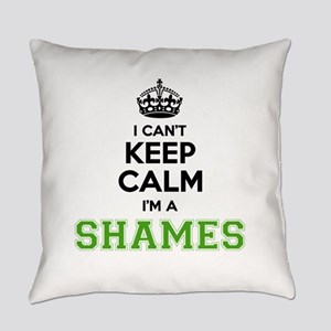 SHAMES I cant keeep calm Everyday Pillow