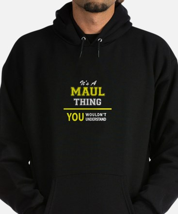 MAUL thing, you wouldn't understand Hoodie (dark)