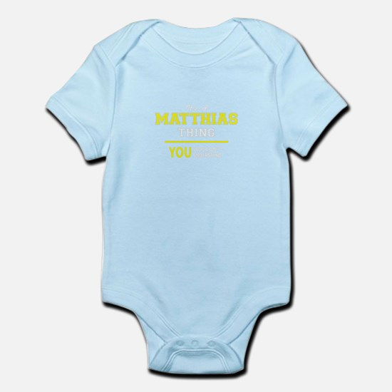 MATTHIAS thing, you wouldn't understand Body Suit
