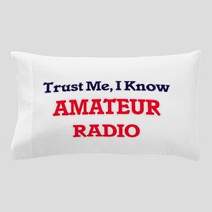 Trust Me, I know Amateur Radio Pillow Case