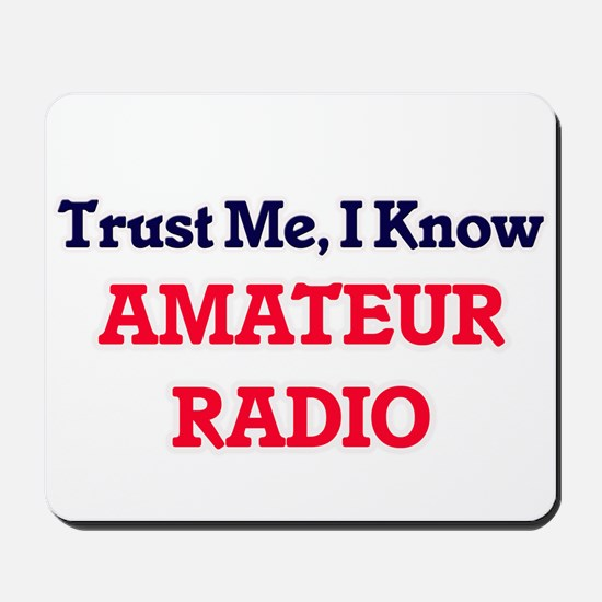 Trust Me, I know Amateur Radio Mousepad