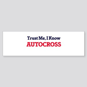 Trust Me, I know Autocross Bumper Sticker