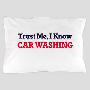 Trust Me, I know Car Washing Pillow Case