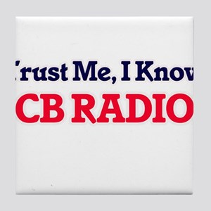 Trust Me, I know Cb Radio Tile Coaster