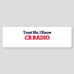 Trust Me, I know Cb Radio Bumper Sticker