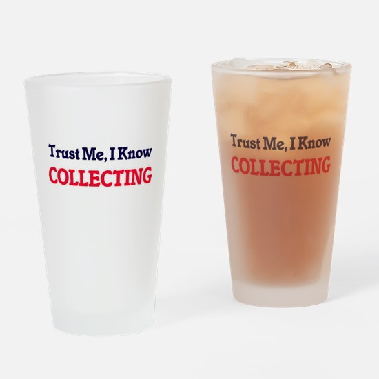Trust Me, I know Collecting Drinking Glass