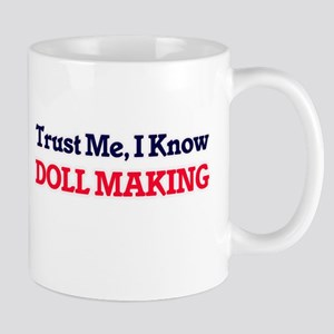 Trust Me, I know Doll Making Mugs