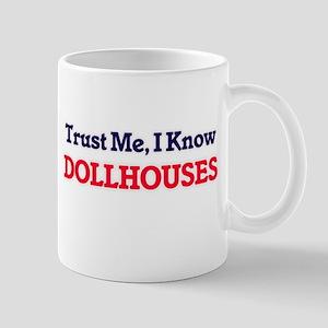 Trust Me, I know Dollhouses Mugs