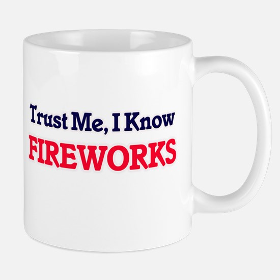 Trust Me, I know Fireworks Mugs