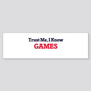 Trust Me, I know Games Bumper Sticker