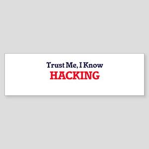 Trust Me, I know Hacking Bumper Sticker