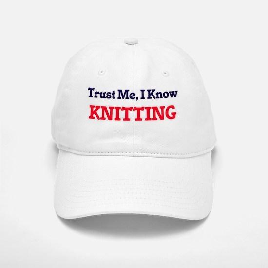 Trust Me, I know Knitting Baseball Baseball Cap