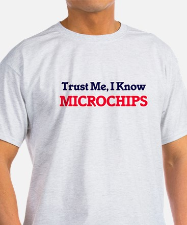 Trust Me, I know Microchips T-Shirt