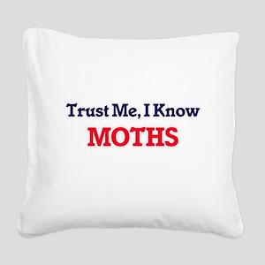 Trust Me, I know Moths Square Canvas Pillow