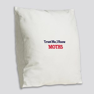 Trust Me, I know Moths Burlap Throw Pillow