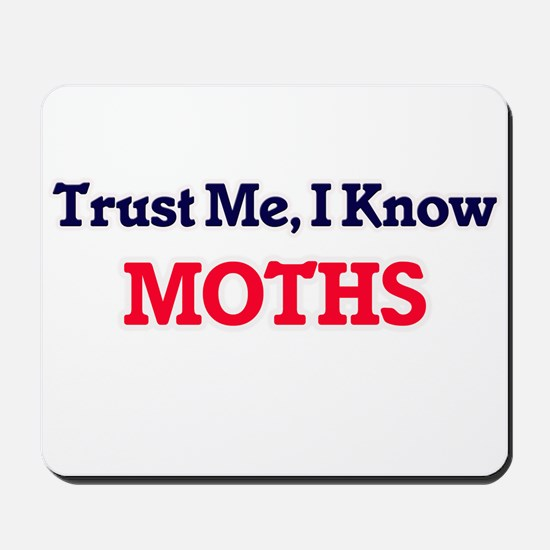 Trust Me, I know Moths Mousepad