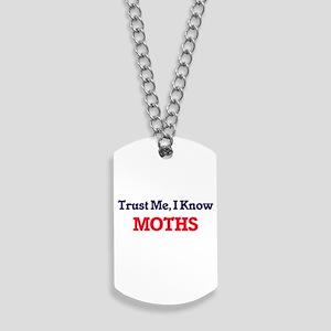 Trust Me, I know Moths Dog Tags
