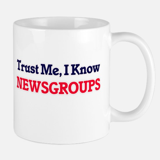 Trust Me, I know Newsgroups Mugs