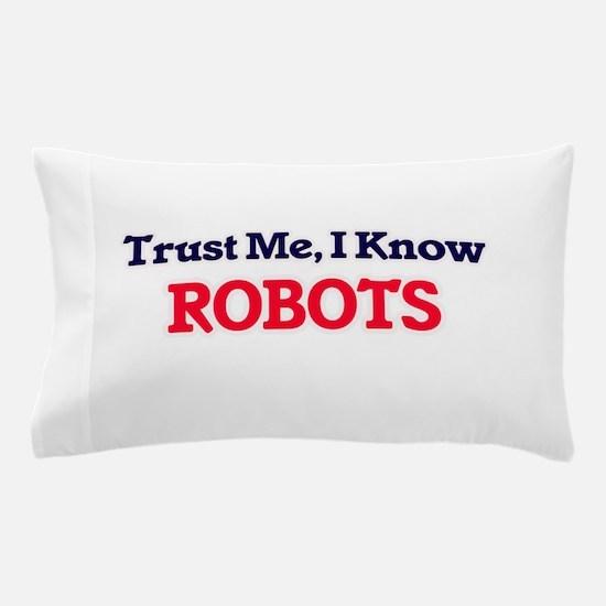Trust Me, I know Robots Pillow Case
