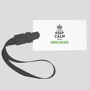 SHOLDERS I cant keeep calm Large Luggage Tag