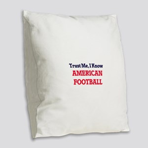 Trust Me, I know American Foot Burlap Throw Pillow
