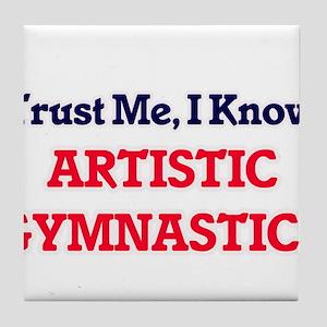 Trust Me, I know Artistic Gymnastics Tile Coaster