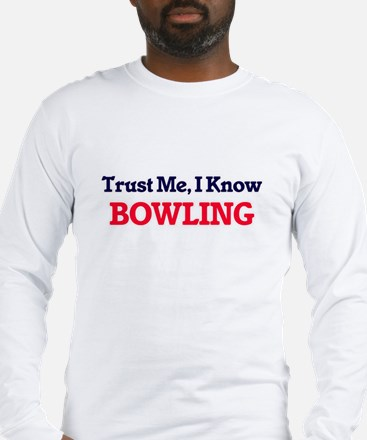 Trust Me, I know Bowling Long Sleeve T-Shirt