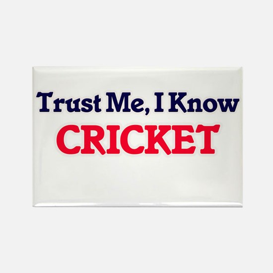 Trust Me, I know Cricket Magnets