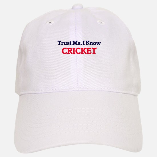 Trust Me, I know Cricket Baseball Baseball Cap