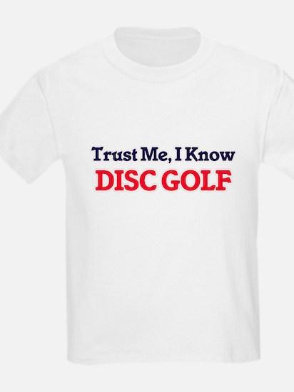 Trust Me, I know Disc Golf T-Shirt