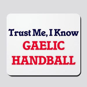 Trust Me, I know Gaelic Handball Mousepad