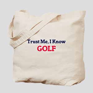 Trust Me, I know Golf Tote Bag