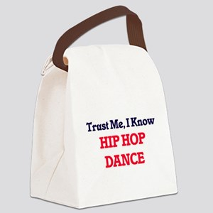 Trust Me, I know Hip Hop Dance Canvas Lunch Bag