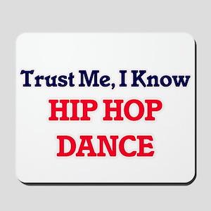 Trust Me, I know Hip Hop Dance Mousepad
