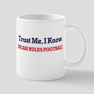 Trust Me, I know Incan Rules Football Mugs