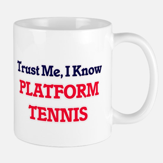 Trust Me, I know Platform Tennis Mugs