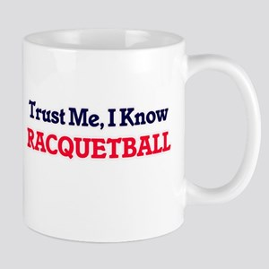 Trust Me, I know Racquetball Mugs