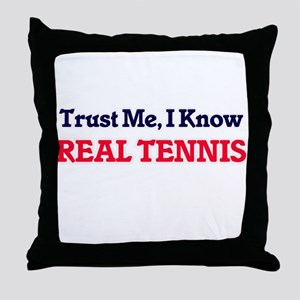 Trust Me, I know Real Tennis Throw Pillow