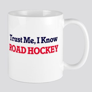 Trust Me, I know Road Hockey Mugs