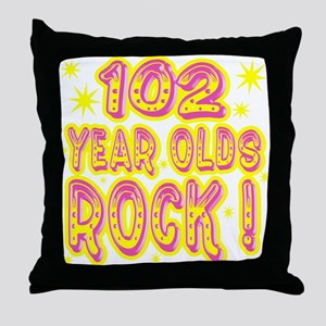 102 Year Olds Rock ! Throw Pillow