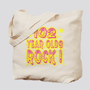 102 Year Olds Rock ! Tote Bag
