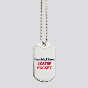 Trust Me, I know Skater Hockey Dog Tags