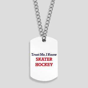 Trust Me, I know Skater Hockey Dog Tags