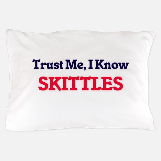 Trust Me, I know Skittles Pillow Case