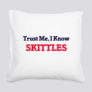 Trust Me, I know Skittles Square Canvas Pillow