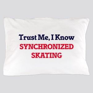 Trust Me, I know Synchronized Skating Pillow Case