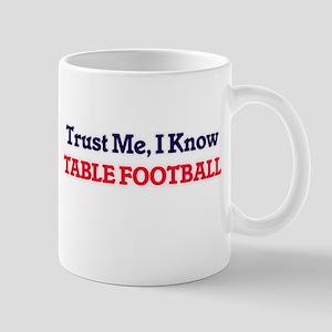 Trust Me, I know Table Football Mugs