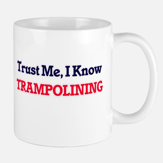 Trust Me, I know Trampolining Mugs