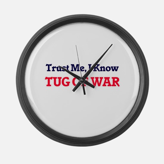 Trust Me, I know Tug Of War Large Wall Clock